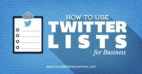Photo of Using Twitter List For Your Business